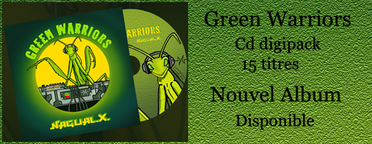 green warriors album nagualx - Le nouvel album de Nagual X est arriv� !
